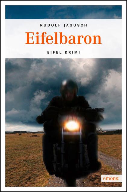 Eifelbaron: Eifel Krimi - Rudolf Jagusch