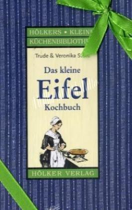 Das kleine Eifel-Kochbuch - Trude Stein