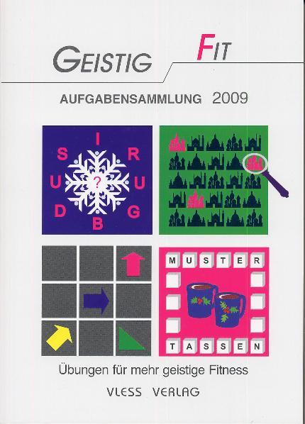 Geistig Fit - Aufgabensammlung 2009: Übungen fü...