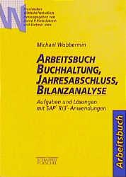 Arbeitsbuch Buchhaltung, Jahresabschluß, Bilanz...