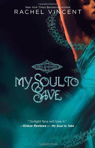My Soul to Save (Soul Screamers) - Rachel Vincent