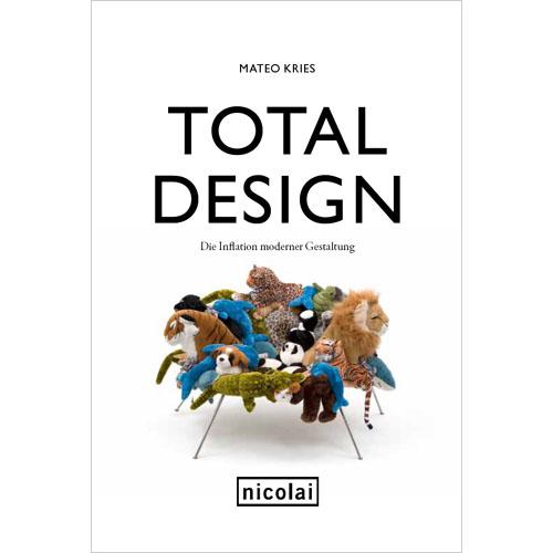 Total Design: Die Inflation moderner Gestaltung...