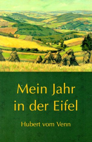Mein Jahr in der Eifel - Hubert Vom Venn