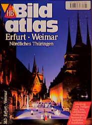 HB Bildatlas, H.163 : Erfurt, Weimar, Nördliche...