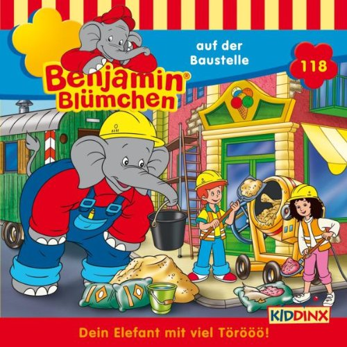 Benjamin Blümchen - Benjamin Blümchen 118 … auf der Baustelle