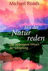 Mit der Natur reden. Das verborgene Wissen der ...