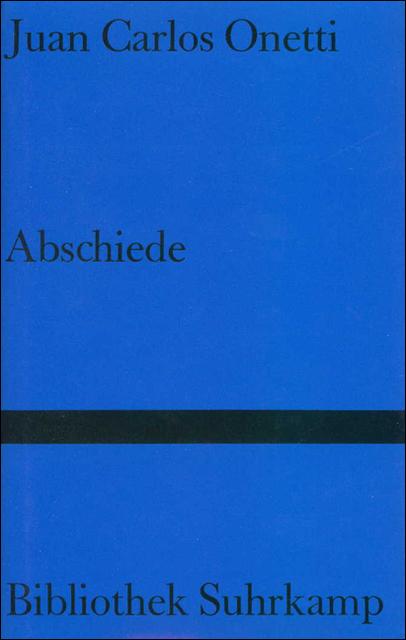 Abschiede: Roman (Bibliothek Suhrkamp) - Juan Carlos Onetti
