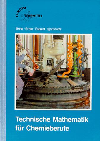 Technische Mathematik für Chemieberufe - Klaus Brink