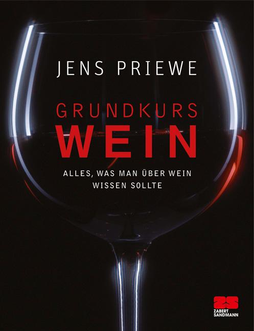 Grundkurs Wein: Alles, was man über Wein wissen sollte - Jens Priewe