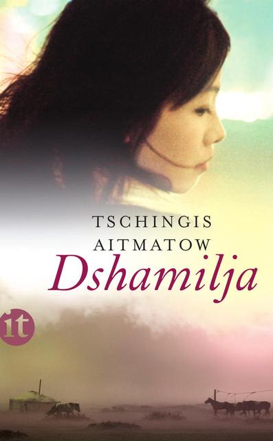 Dshamilja: Erzählung (insel taschenbuch) - Tschingis Aitmatow