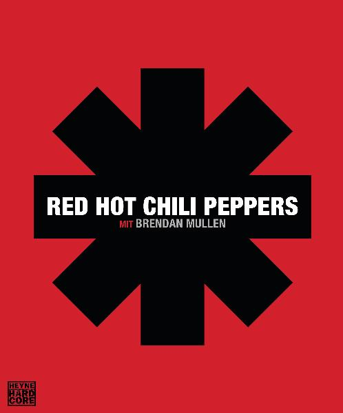 Red Hot Chili Peppers: mit Brendan Mullen - Red Hot Chili Peppers