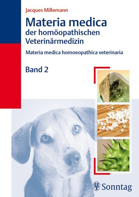 Materia Medica der homöopathischen Veterinärmedizin Band 2: Mederia medica homoeopathica veterinaria