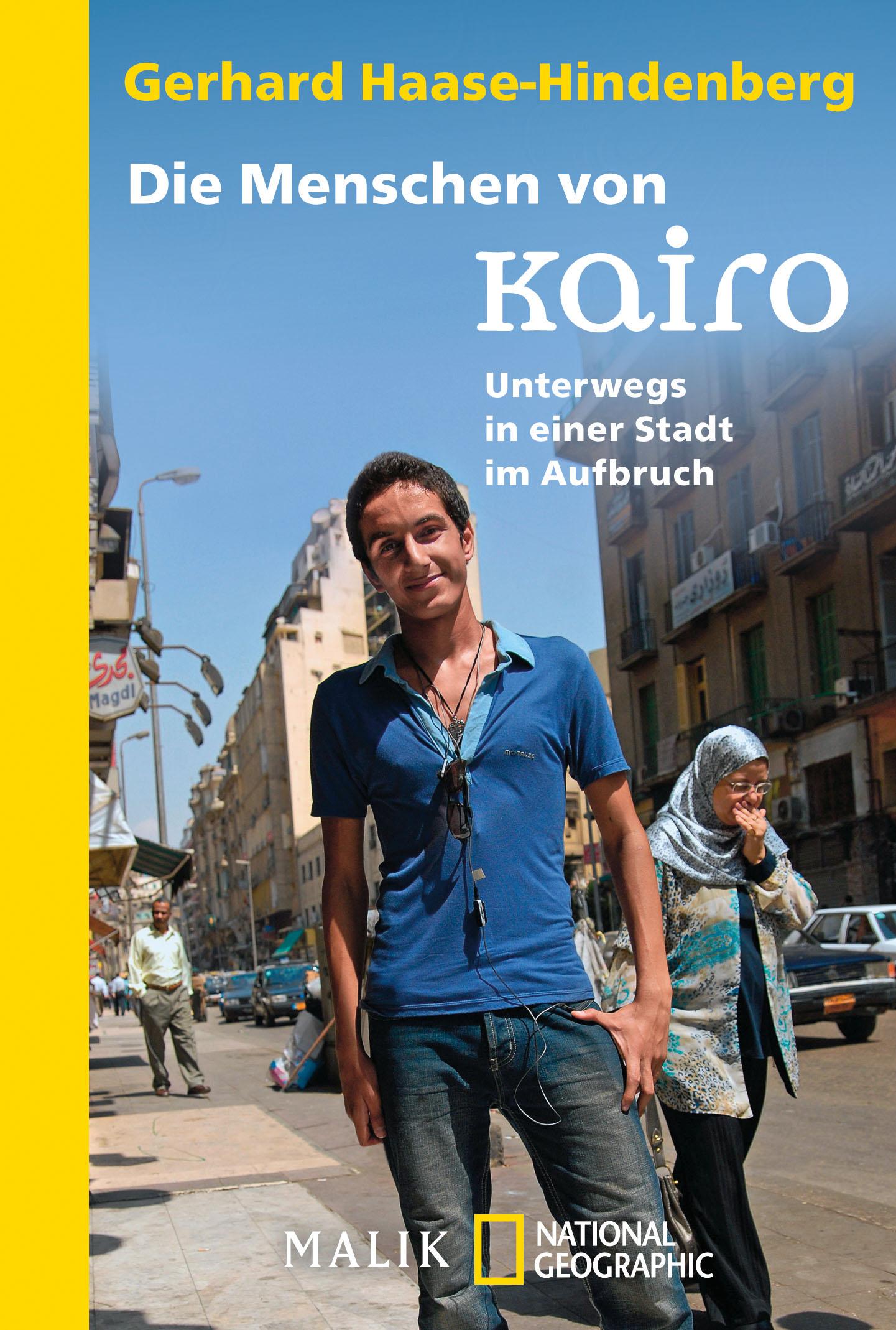 Die Menschen von Kairo: Unterwegs in einer Stad...