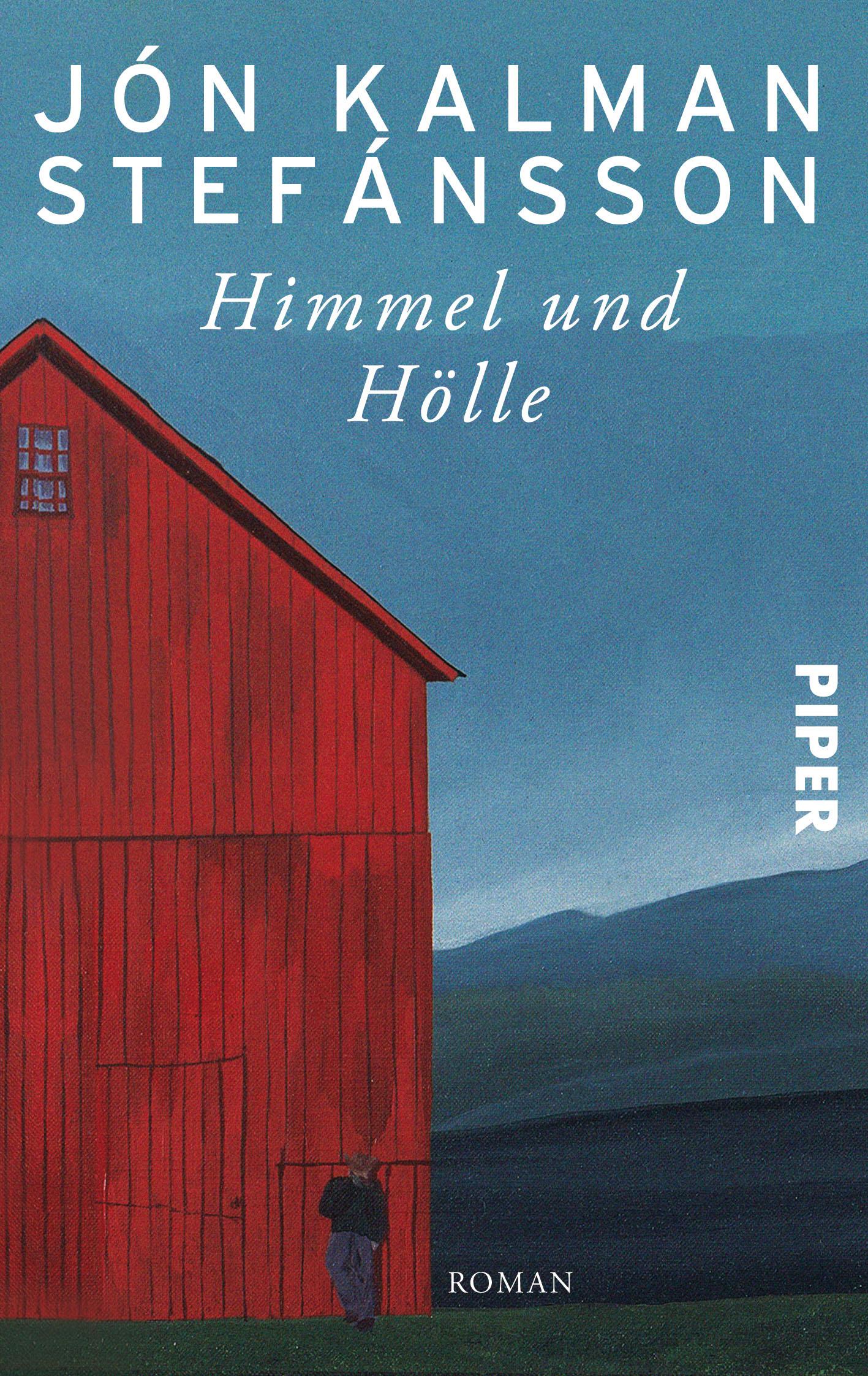 Himmel und Hölle: Roman - Jón Kalman Stefánsson