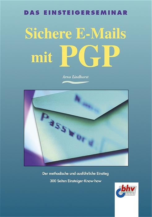 Sichere E-Mails mit PGP - Arno Lindhorst