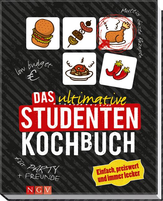 Das ultimative Studenten-Kochbuch: Einfach, pre...