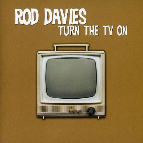 Rod Davies - Turn the TV on