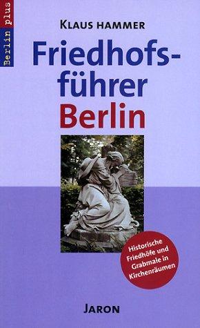 Friedhofsführer Berlin - Klaus Hammer