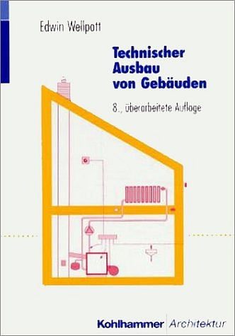 Technischer Ausbau von Gebäuden - Edwin Wellpott