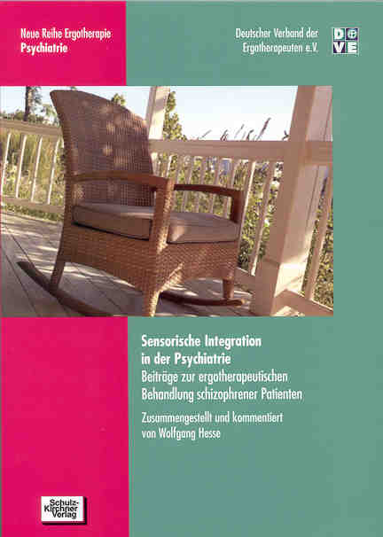 Sensorische Integration in der Psychiatrie - Wolfgang Hesse