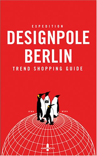 Expedition Designpole Berlin. Trend Shopping Gu...
