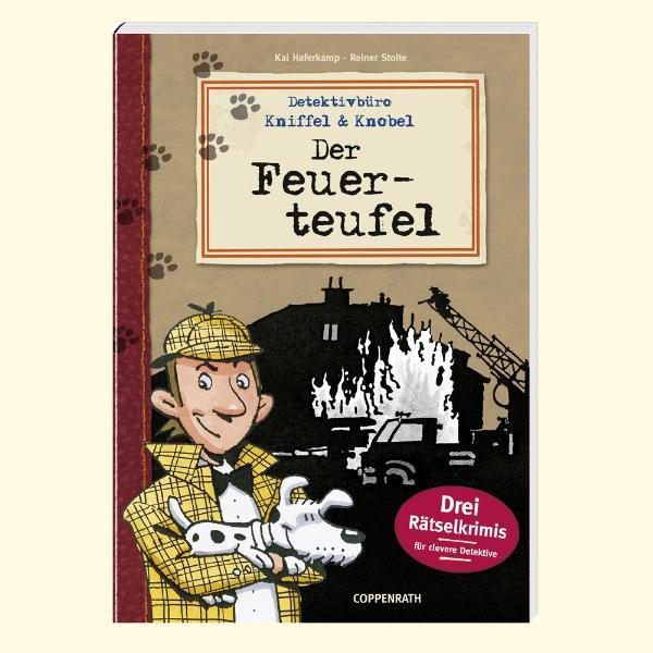 Detektivbüro Kniffel & Knobel. Der Feuerteufel: Drei Rätselkrimis für clevere Detektive - Kai Haferkamp