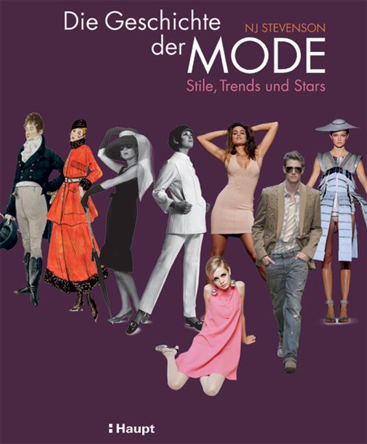 Die Geschichte der Mode: Stile,Trends und Stars...