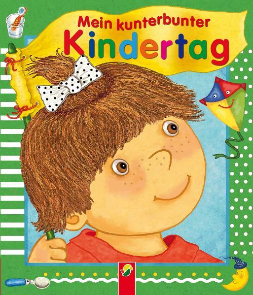 Mein kunterbunter Kindertag - Marion Krätschmer