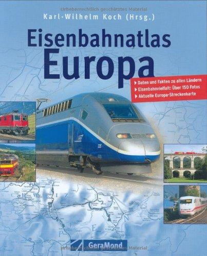 Eisenbahnatlas Europa: Daten und Fakten zu alle...