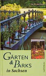 Gärten & Parks in Sachsen - Bernd Wähner