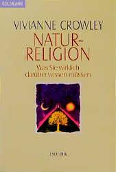 Naturreligion. Was Sie wirklich darüber wissen ...