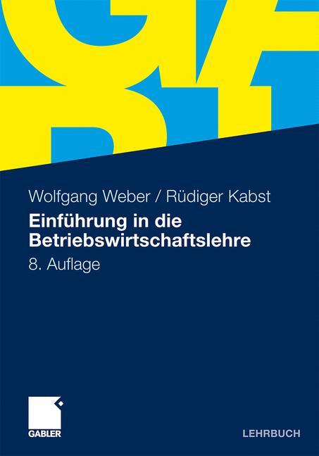 Einführung in die Betriebswirtschaftslehre - Wolfgang Weber