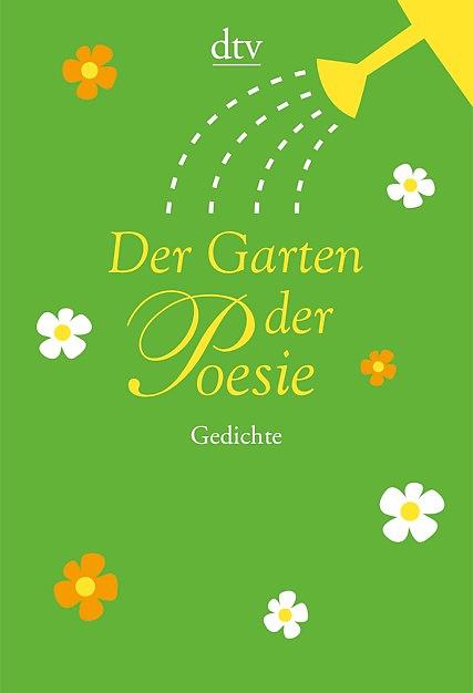 Der Garten der Poesie: Gedichte - Anton G. Leitner