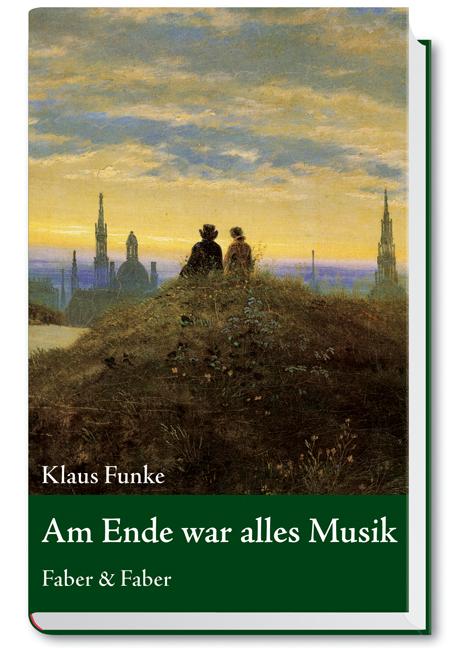 Am Ende war alles Musik - Klaus Funke
