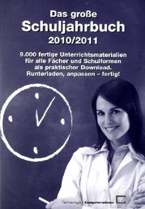 Das große Schuljahrbuch 2010/2011: 9.000 fertige Unterrichtsmaterialien für alle Fächer und Schulformen als praktischer Download: Runterladen, anpassen - fertig! - Christian Speier