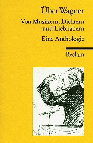 Über Wagner: Von Musikern, Dichtern und Liebhab...