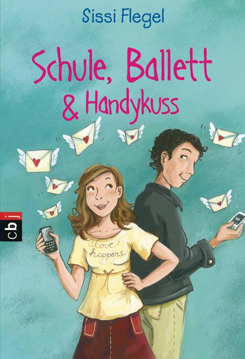 Schule, Ballett & Handykuss - Sissi Flegel