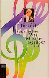 Was Musiker tagsüber tun. Senza sordino - Milan...