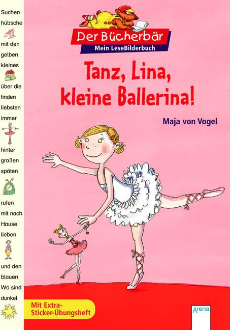 Tanz, Lina, kleine Ballerina!: Mit Extra-Sticke...
