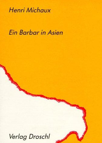 Ein Barbar in Asien. - Henri Michaux