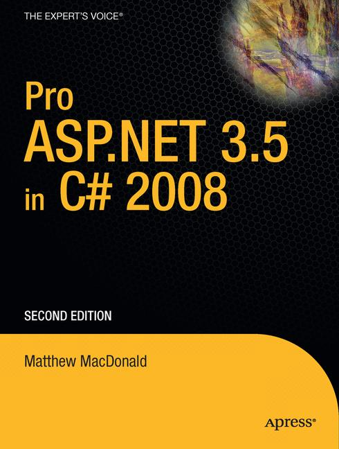Pro ASP.NET 3.5 in C# 2008 (Expert´s Voice in .NET) - Matthew MacDonald
