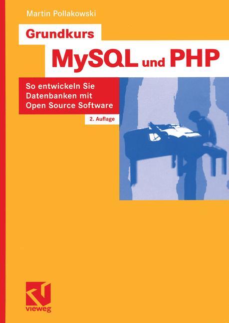 Grundkurs MySQL und PHP: So entwickeln Sie Date...