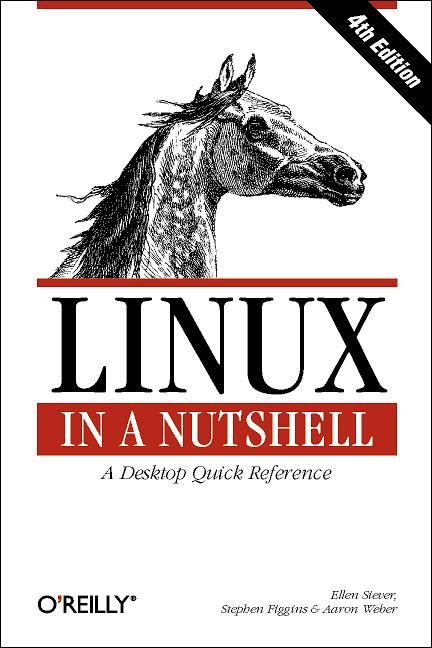 Linux in a Nutshell. - Ellen Siever