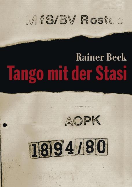 Tango mit der Stasi - Rainer Beck