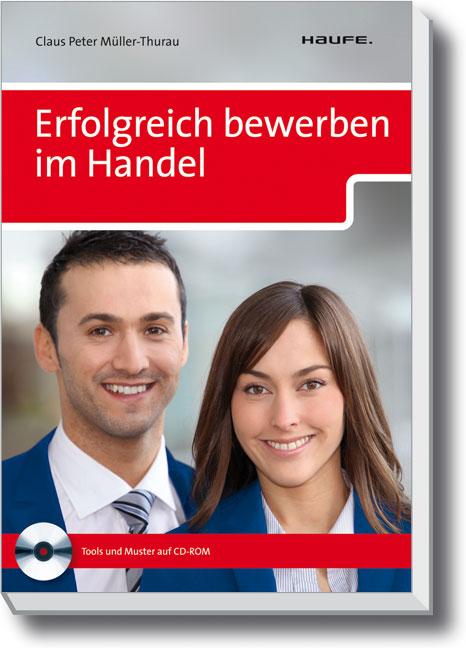 Erfolgreich bewerben im Handel - Claus Peter Mü...