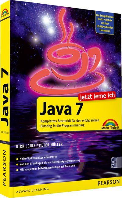 Jetzt lerne ich Java 7: Komplettes Starterkit f...