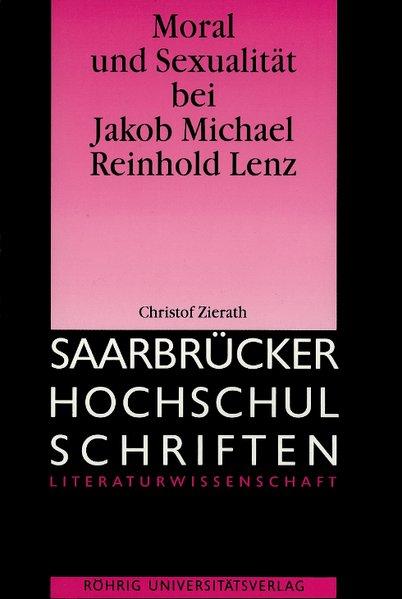 Moral und Sexualität bei Jakob Michael Reinhold Lenz - Christof Zierath
