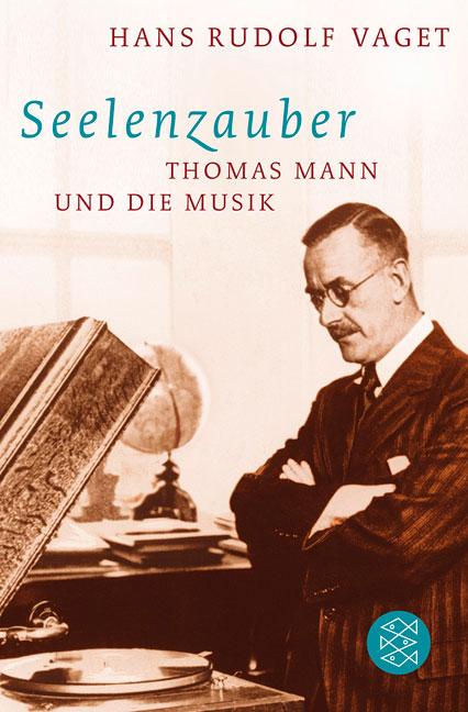 Seelenzauber: Thomas Mann und die Musik - Hans ...