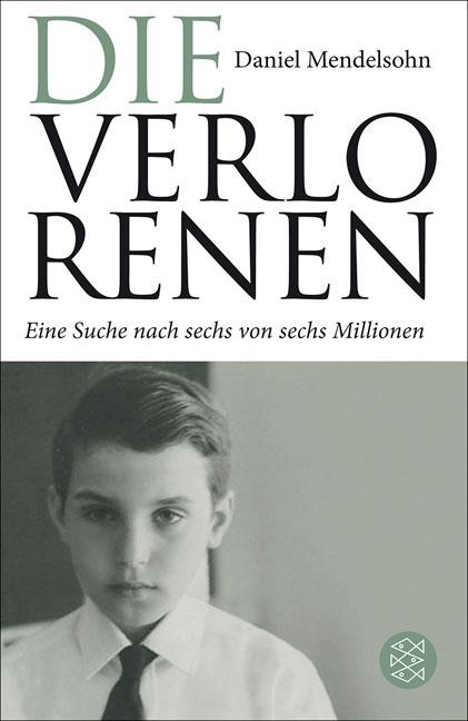 Die Verlorenen: Eine Suche nach sechs von sechs Millionen - Daniel Mendelsohn