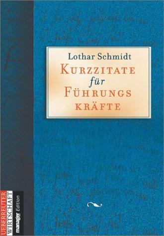 Kurzzitate für Führungskräfte - Lothar Schmidt